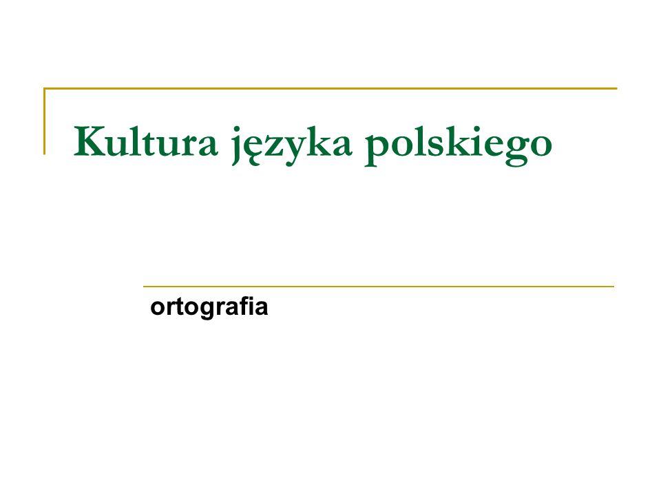 Kultura języka polskiego ortografia