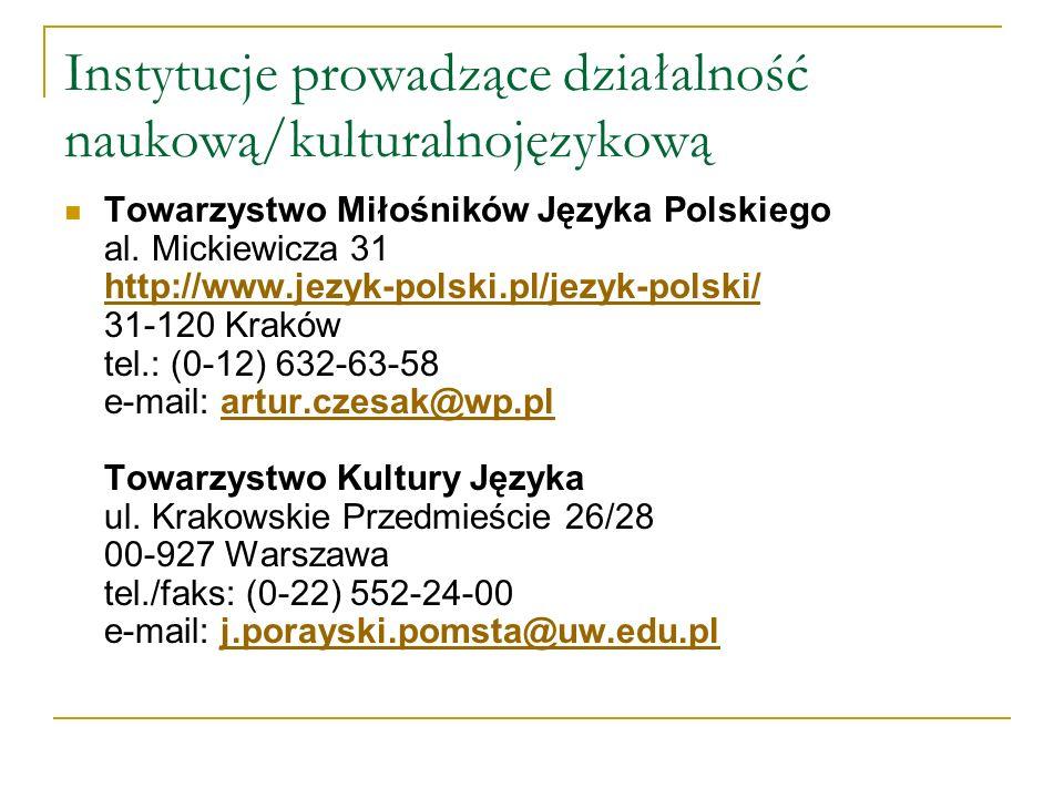 Instytucje prowadzące działalność naukową/kulturalnojęzykową Towarzystwo Miłośników Języka Polskiego al.