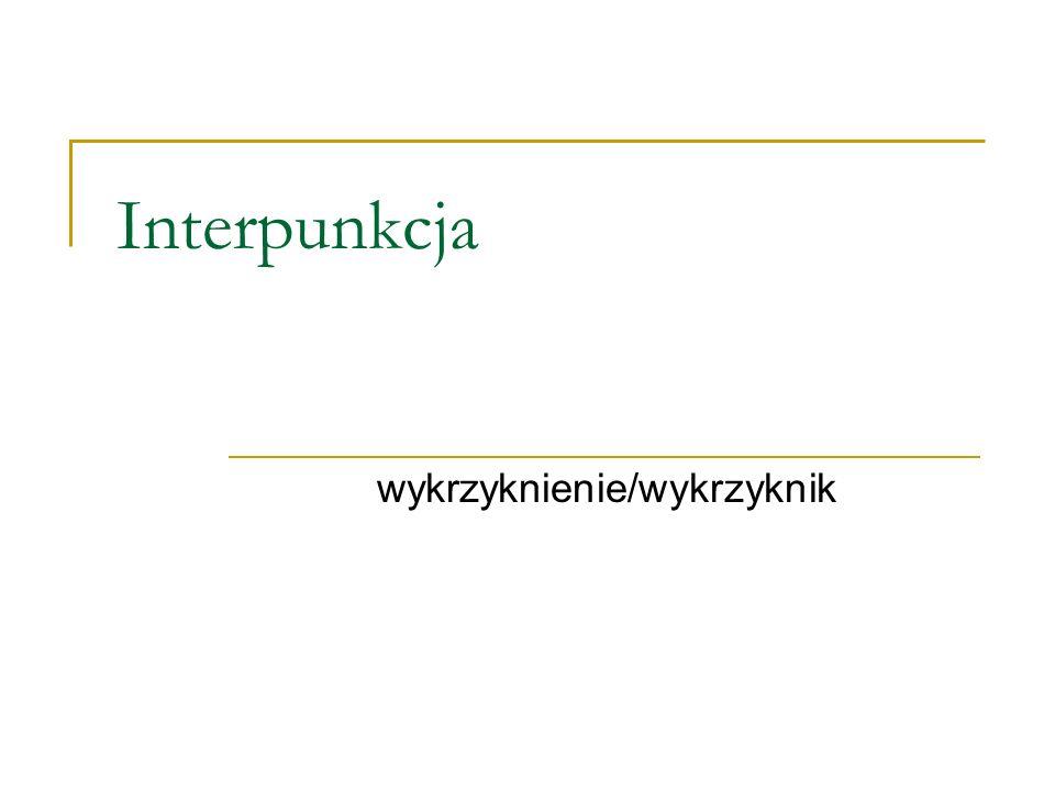 Interpunkcja wykrzyknienie/wykrzyknik