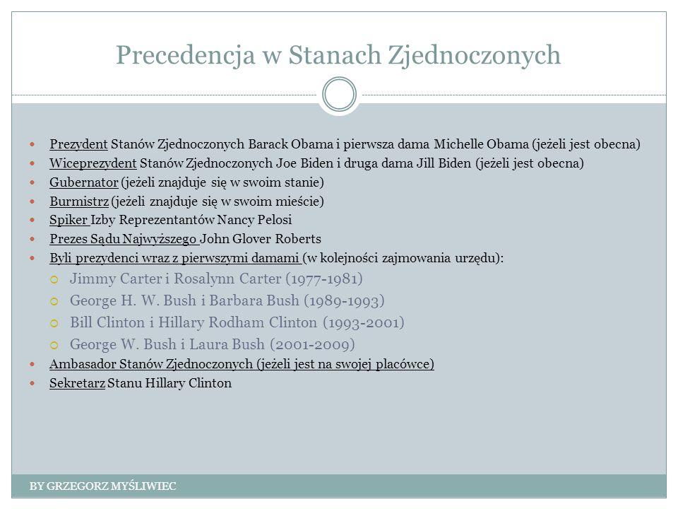 Precedencja w Stanach Zjednoczonych Prezydent Stanów Zjednoczonych Barack Obama i pierwsza dama Michelle Obama (jeżeli jest obecna) Wiceprezydent Stan