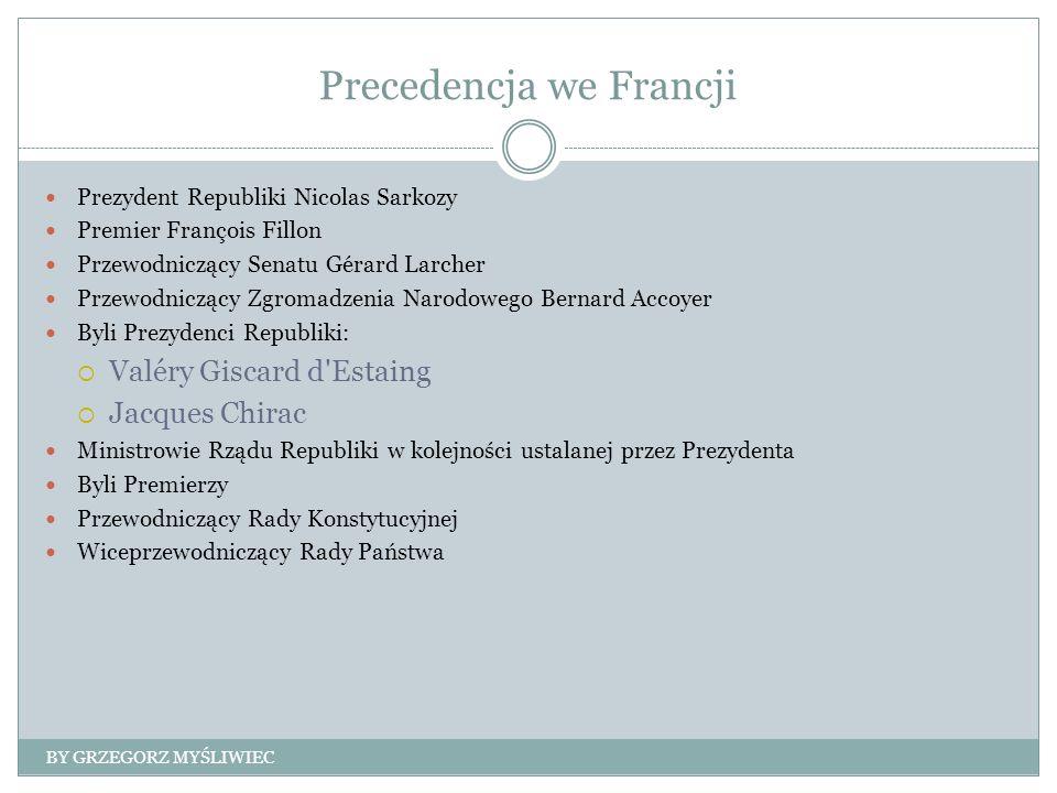 Precedencja we Francji Prezydent Republiki Nicolas Sarkozy Premier François Fillon Przewodniczący Senatu Gérard Larcher Przewodniczący Zgromadzenia Na