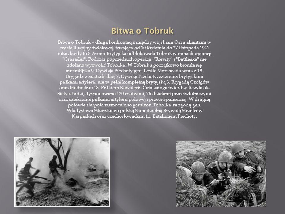Bitwa o Tobruk – długa konfrontacja między wojskami Osi a aliantami w czasie II wojny światowej, trwająca od 10 kwietnia do 27 listopada 1941 roku, kiedy to 8 Armia Brytyjska odblokowała Tobruk w ramach operacji Crusader .