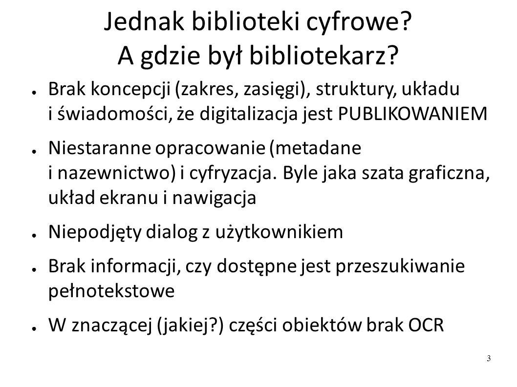 Biblioteki cyfrowe na pograniczu ● OGRANICZENIA: – starocie – drobnica – nie zawsze dostęp spoza fizycznej biblioteki.