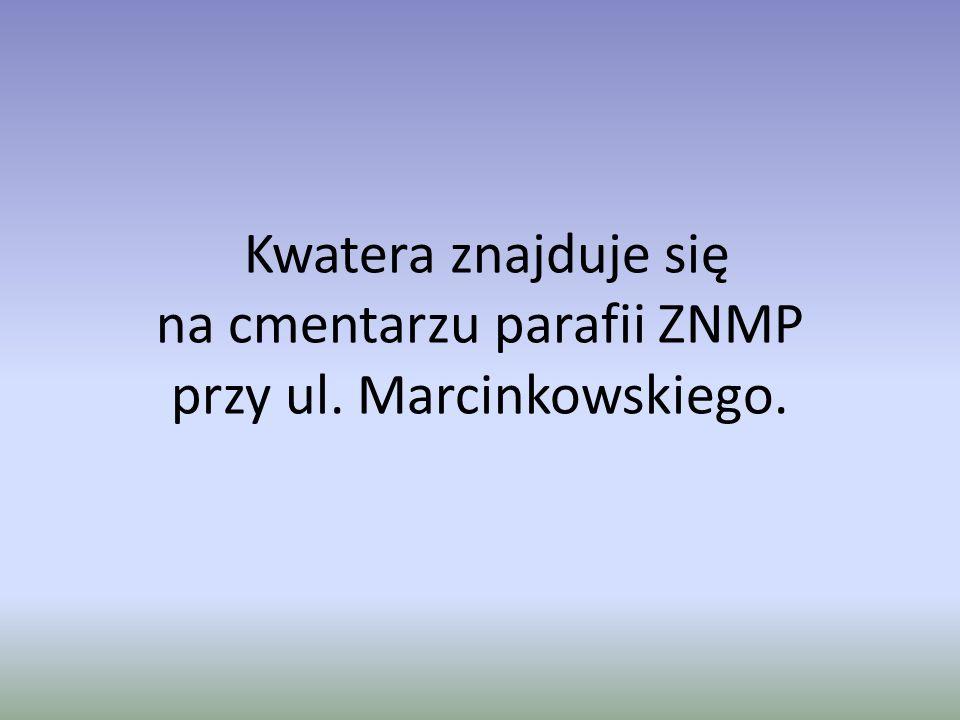 Kwatera znajduje się na cmentarzu parafii ZNMP przy ul. Marcinkowskiego.