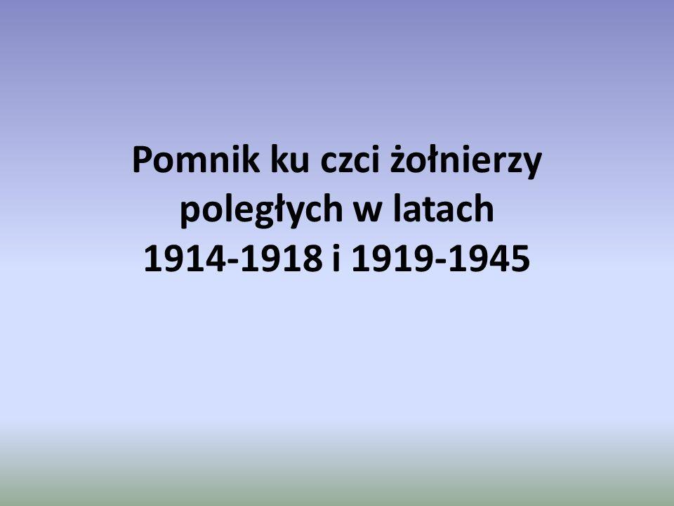 Pomnik ku czci żołnierzy poległych w latach 1914-1918 i 1919-1945