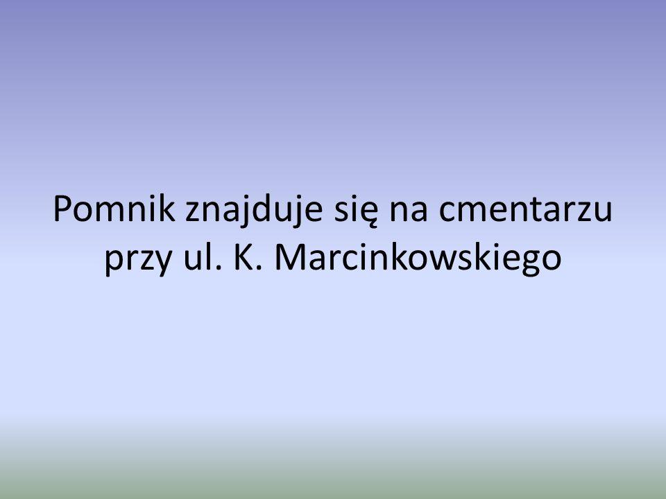 Pomnik znajduje się na cmentarzu przy ul. K. Marcinkowskiego