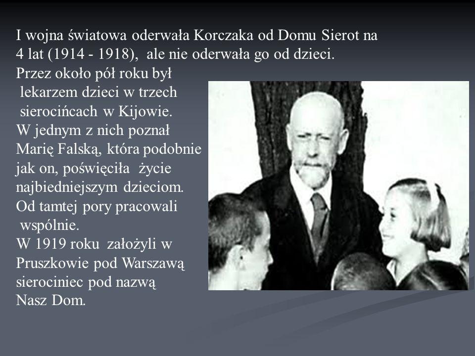 I wojna światowa oderwała Korczaka od Domu Sierot na 4 lat (1914 - 1918), ale nie oderwała go od dzieci.