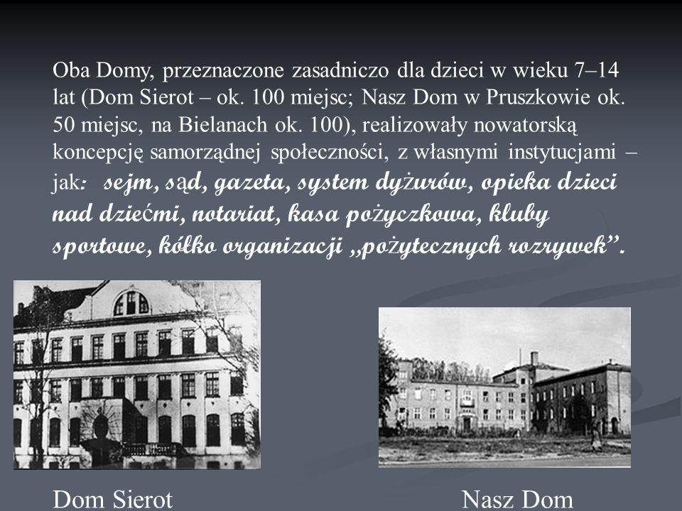 Oba Domy, przeznaczone zasadniczo dla dzieci w wieku 7–14 lat (Dom Sierot – ok.