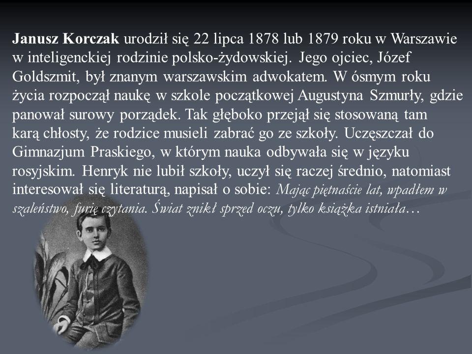 Janusz Korczak urodził się 22 lipca 1878 lub 1879 roku w Warszawie w inteligenckiej rodzinie polsko-żydowskiej.