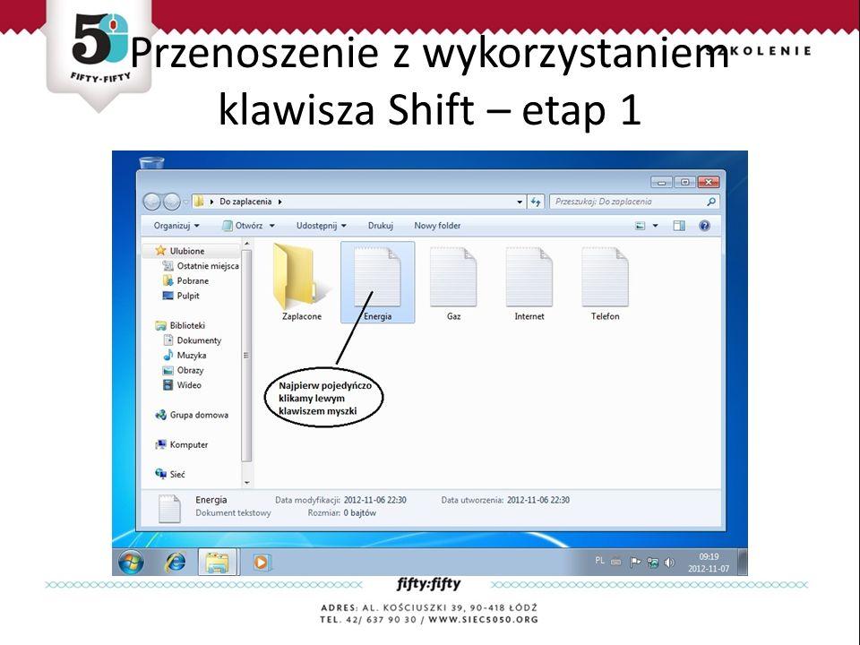 Przenoszenie z wykorzystaniem klawisza Shift – etap 1