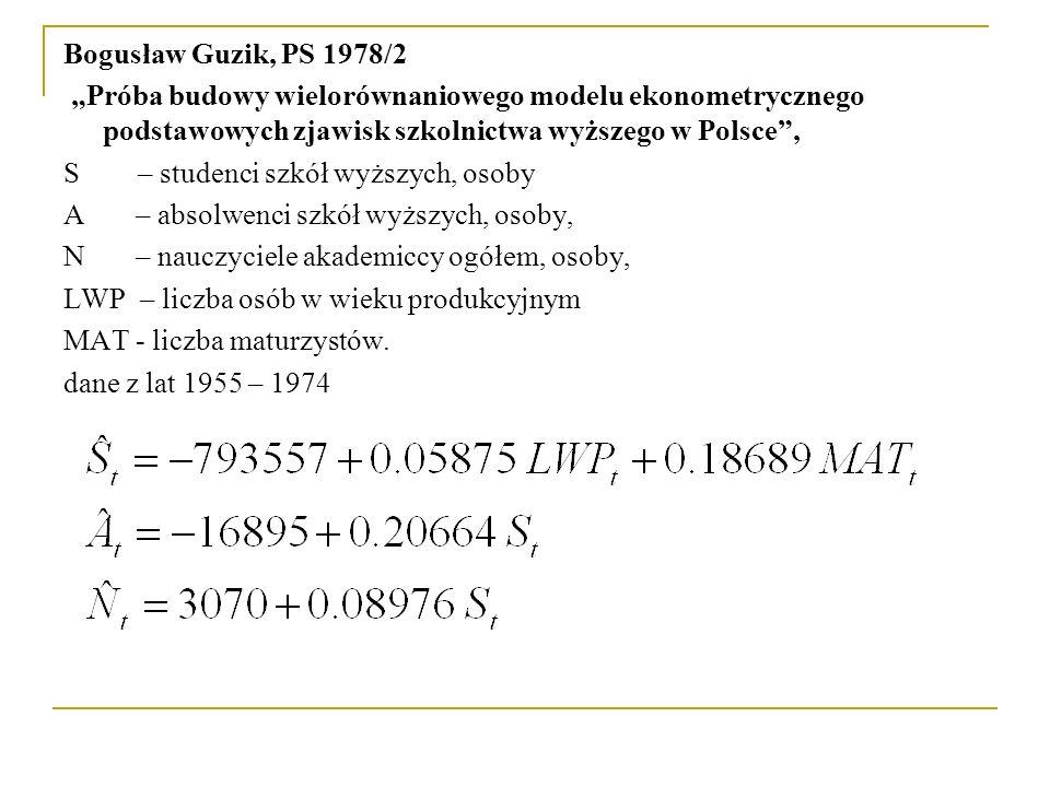 """Bogusław Guzik, PS 1978/2 """"Próba budowy wielorównaniowego modelu ekonometrycznego podstawowych zjawisk szkolnictwa wyższego w Polsce"""", S – studenci sz"""