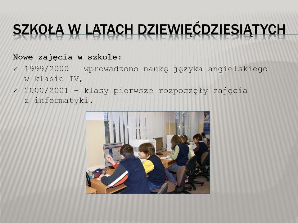 Nowe zajęcia w szkole: 1999/2000 – wprowadzono naukę języka angielskiego w klasie IV, 2000/2001 – klasy pierwsze rozpoczęły zajęcia z informatyki.