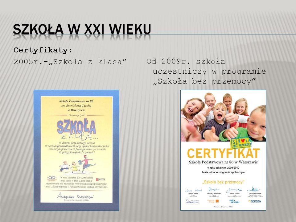 """Certyfikaty: 2005r.-""""Szkoła z klasą"""" Od 2009r. szkoła uczestniczy w programie """"Szkoła bez przemocy"""""""