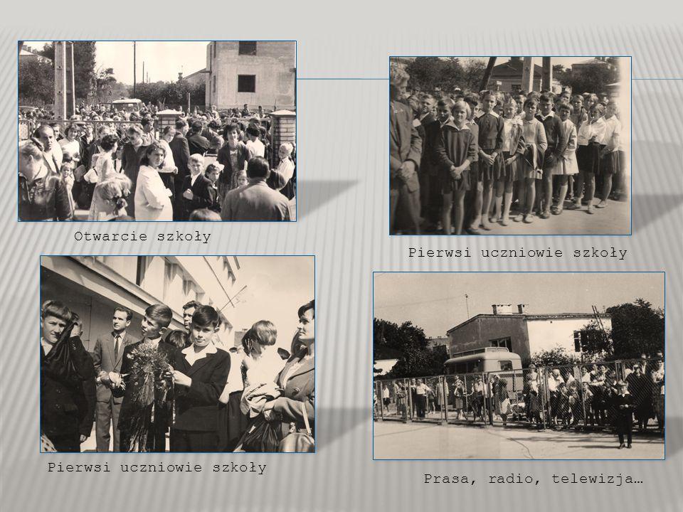 Otwarcie szkoły Prasa, radio, telewizja… Pierwsi uczniowie szkoły