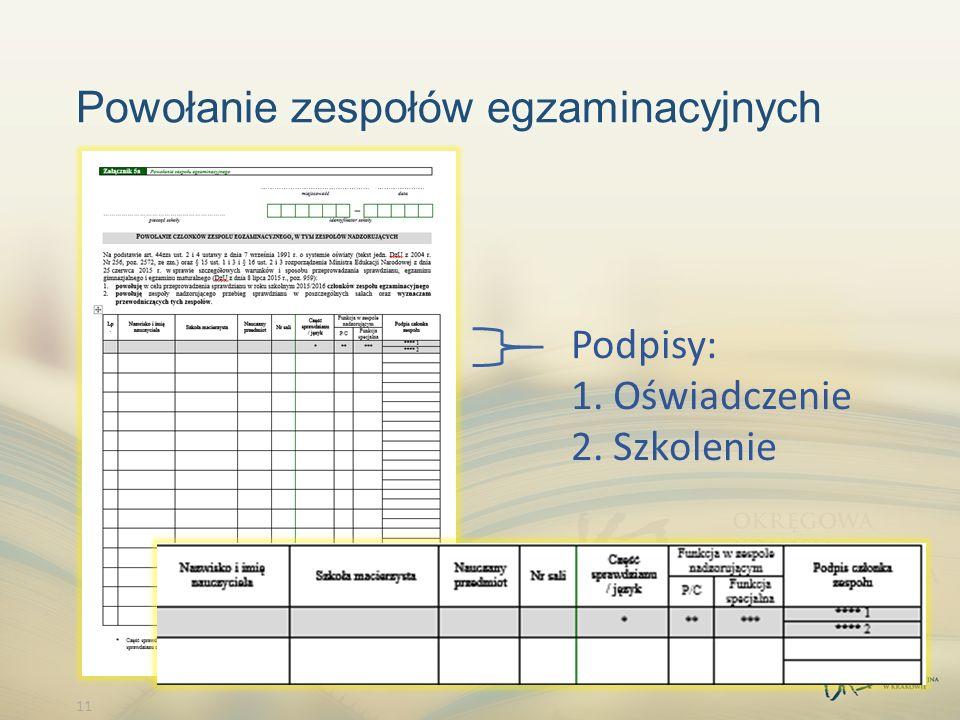 11 Powołanie zespołów egzaminacyjnych Podpisy: 1. Oświadczenie 2. Szkolenie