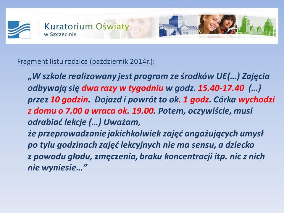 """Fragment listu rodzica (październik 2014r.): """"W szkole realizowany jest program ze środków UE(…) Zajęcia odbywają się dwa razy w tygodniu w godz."""