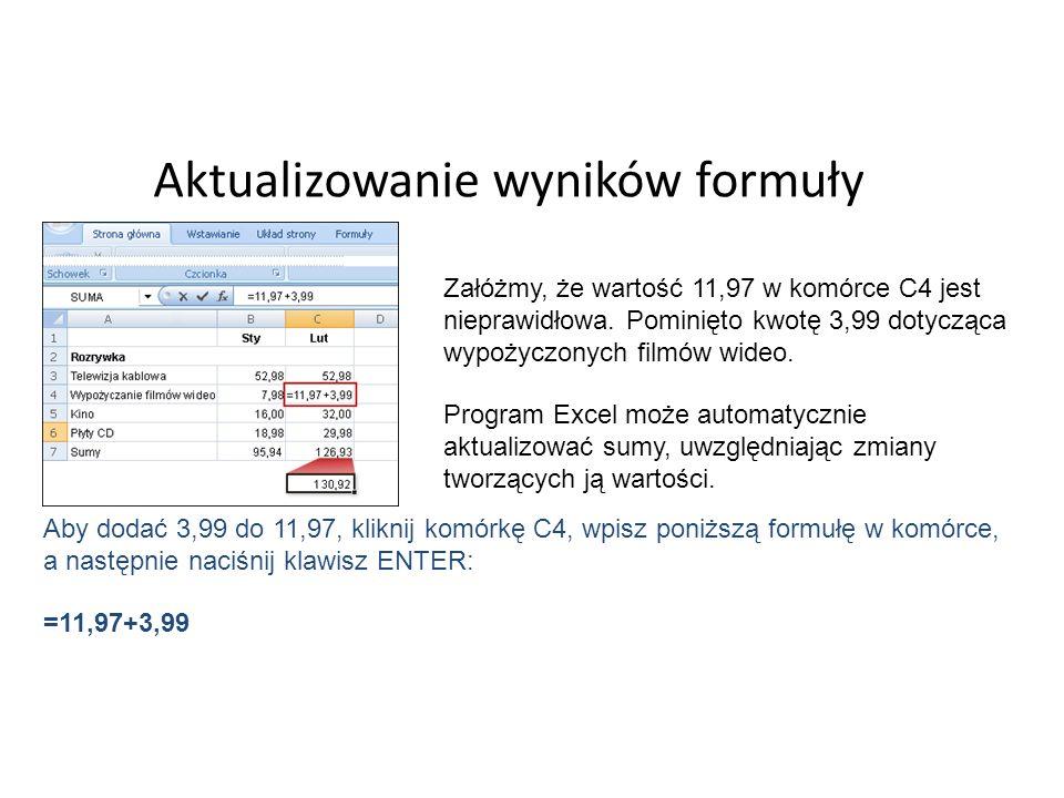 Aktualizowanie wyników formuły Załóżmy, że wartość 11,97 w komórce C4 jest nieprawidłowa.