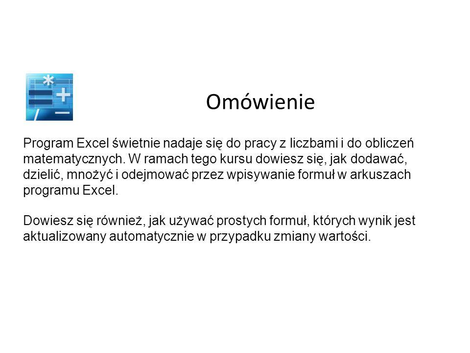 Omówienie Program Excel świetnie nadaje się do pracy z liczbami i do obliczeń matematycznych.