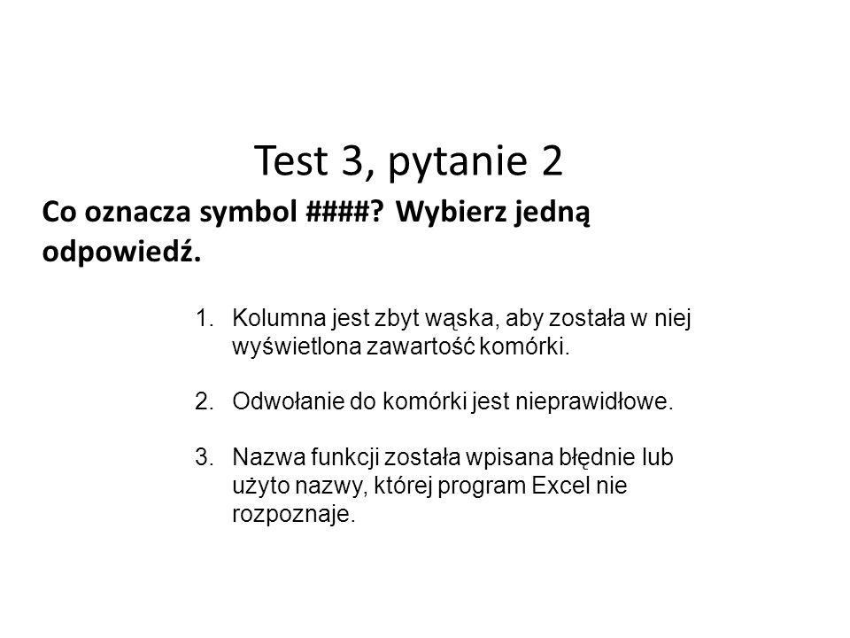 Test 3, pytanie 2 Co oznacza symbol ####.Wybierz jedną odpowiedź.