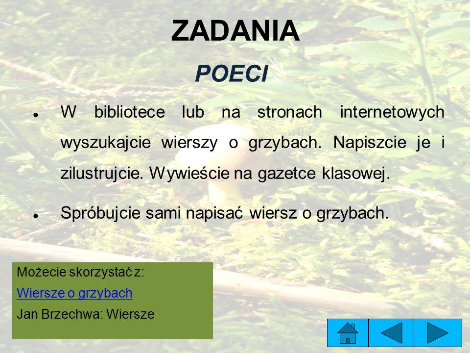 ZADANIA POECI W bibliotece lub na stronach internetowych wyszukajcie wierszy o grzybach.