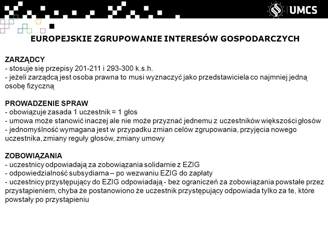 EUROPEJSKIE ZGRUPOWANIE INTERESÓW GOSPODARCZYCH ZARZĄDCY - stosuje się przepisy 201-211 i 293-300 k.s.h.