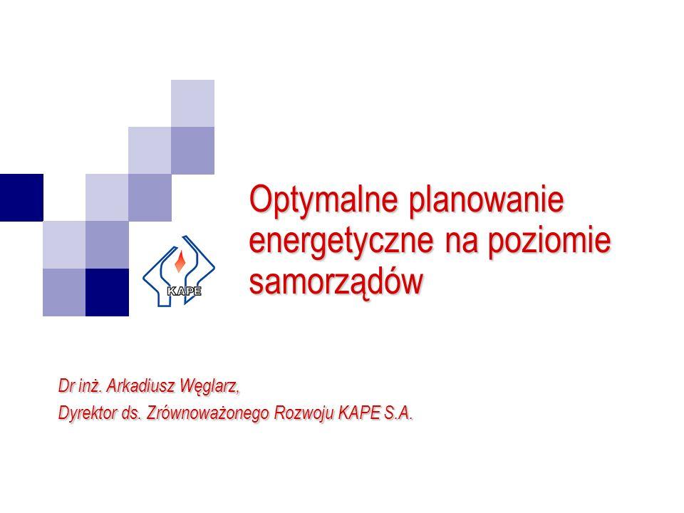 Optymalne planowanie energetyczne na poziomie samorządów Dr inż.