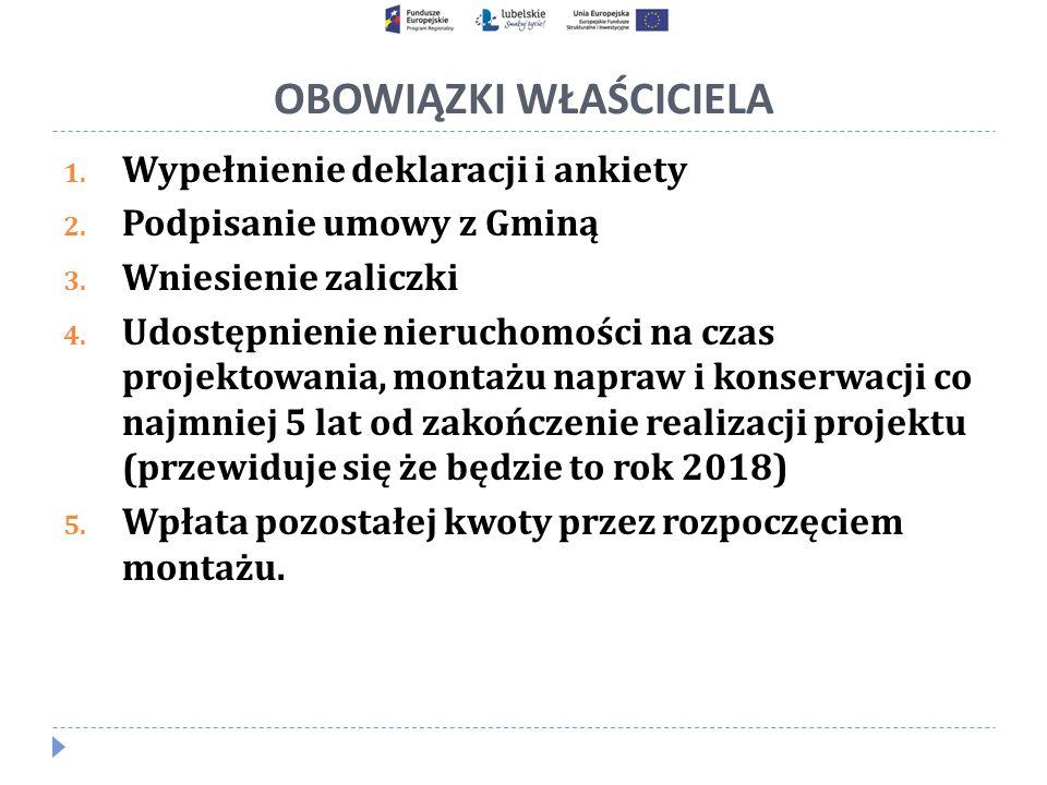 OBOWIĄZKI WŁAŚCICIELA 1. Wypełnienie deklaracji i ankiety 2.