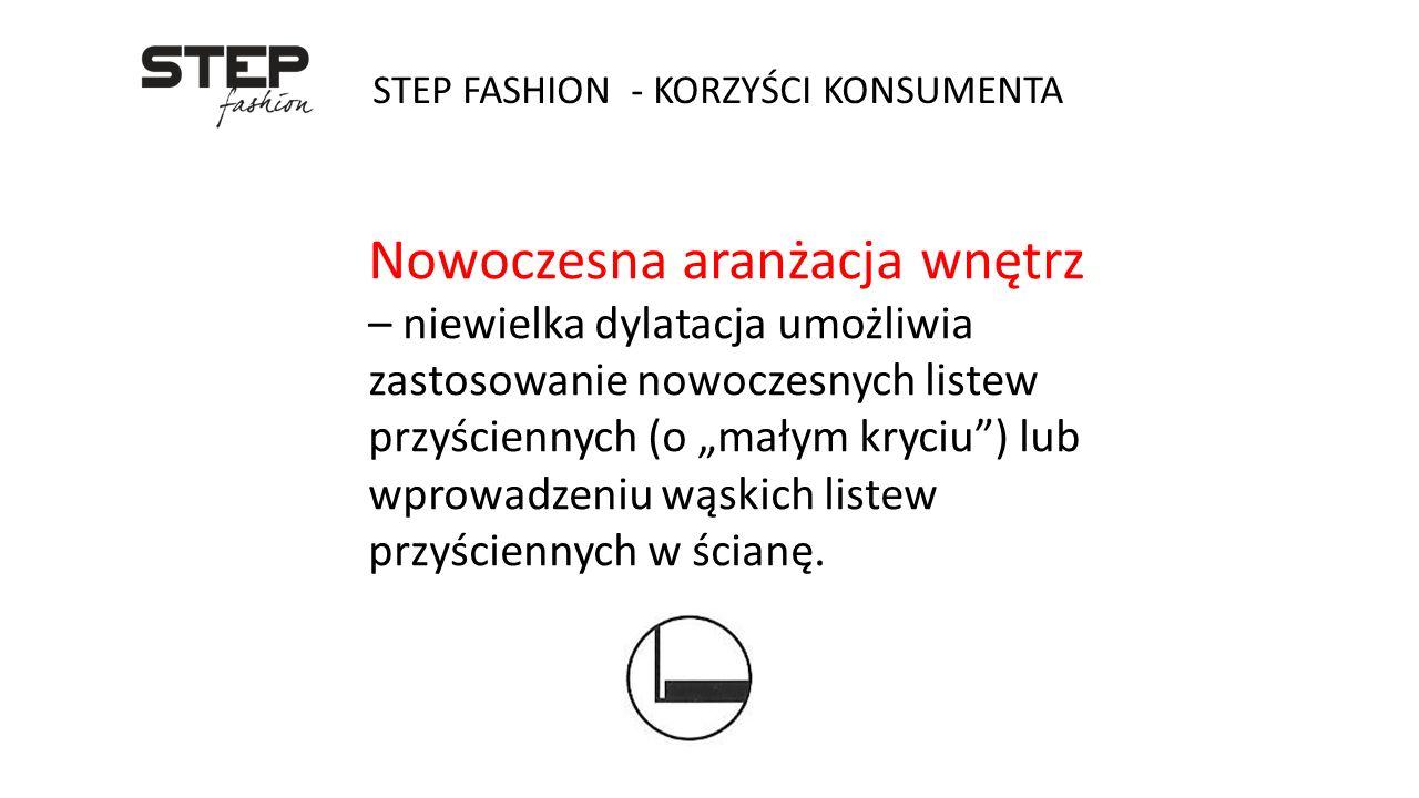 """STEP FASHION - KORZYŚCI KONSUMENTA Nowoczesna aranżacja wnętrz – niewielka dylatacja umożliwia zastosowanie nowoczesnych listew przyściennych (o """"mały"""