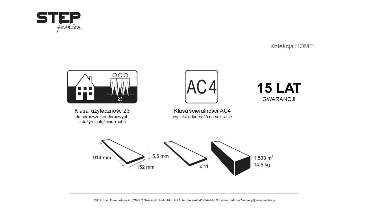 MIDAS | u l. Przemysłowa 48 | 26-052 Nowiny k. Kielc POLAND | tel./fax (+48 41) 344 56 59 | e-mail: office@midas.pl | www.midas.pl Kolekcja HOME Klasa
