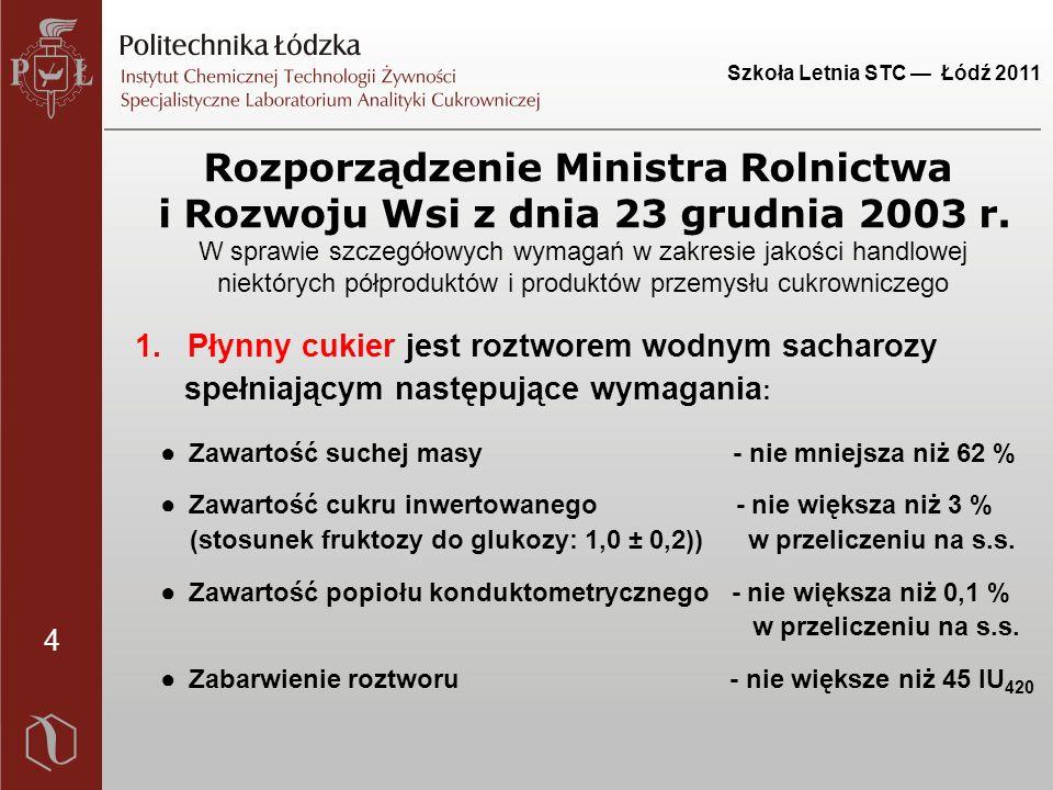 4 Szkoła Letnia STC — Łódź 2011 Rozporządzenie Ministra Rolnictwa i Rozwoju Wsi z dnia 23 grudnia 2003 r.