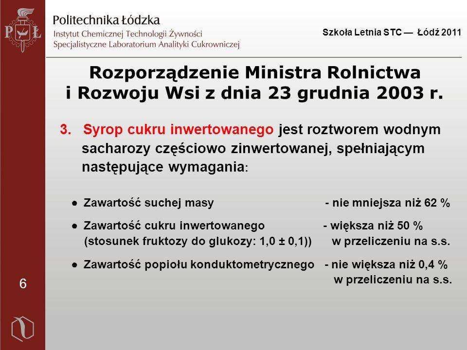 6 Szkoła Letnia STC — Łódź 2011 Rozporządzenie Ministra Rolnictwa i Rozwoju Wsi z dnia 23 grudnia 2003 r.