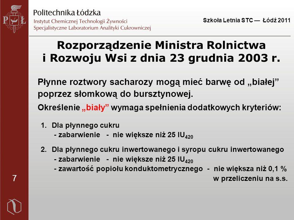 7 Szkoła Letnia STC — Łódź 2011 Rozporządzenie Ministra Rolnictwa i Rozwoju Wsi z dnia 23 grudnia 2003 r.