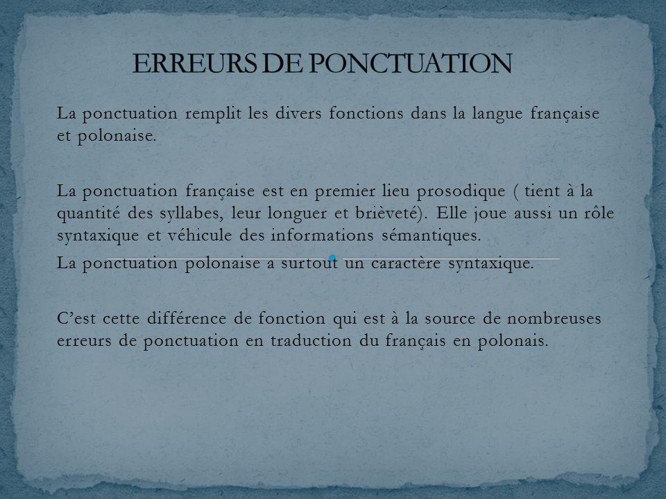 La ponctuation remplit les divers fonctions dans la langue française et polonaise.