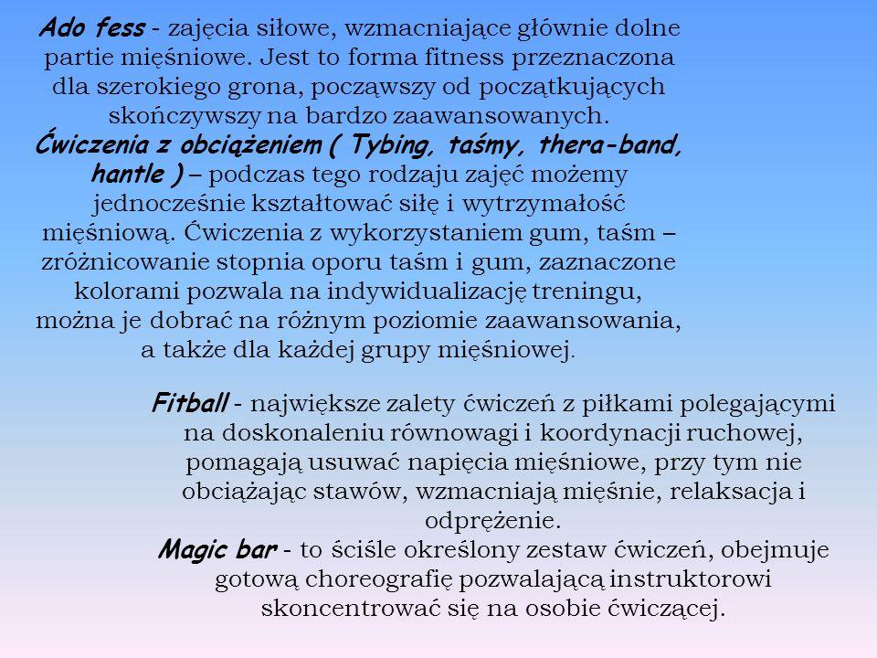 Ado fess - zajęcia siłowe, wzmacniające głównie dolne partie mięśniowe.