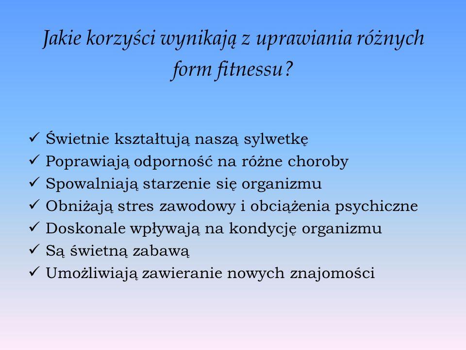 Jakie korzyści wynikają z uprawiania różnych form fitnessu.