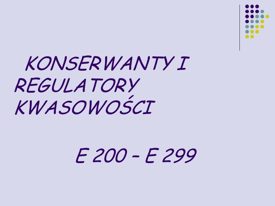 KONSERWANTY I REGULATORY KWASOWOŚCI E 200 – E 299