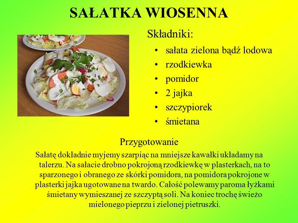 SAŁATKA WIOSENNA Składniki: sałata zielona bądź lodowa rzodkiewka pomidor 2 jajka szczypiorek śmietana Przygotowanie Sałatę dokładnie myjemy szarpiąc na mniejsze kawałki układamy na talerzu.