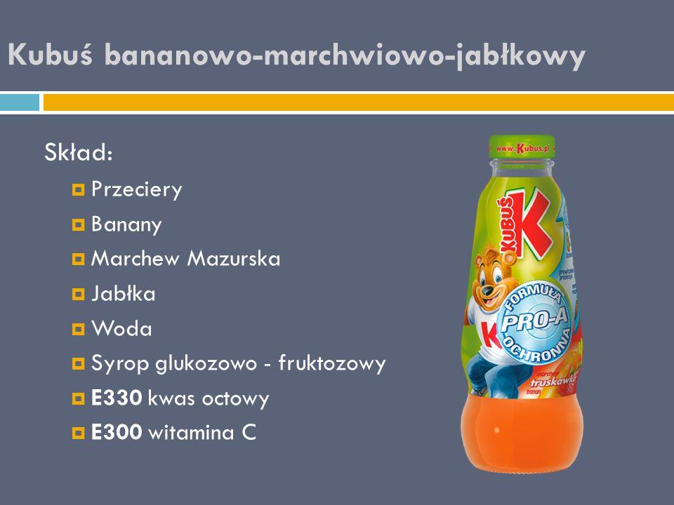 Kubuś bananowo-marchwiowo-jabłkowy Skład:  Przeciery  Banany  Marchew Mazurska  Jabłka  Woda  Syrop glukozowo - fruktozowy  E330 kwas octowy 