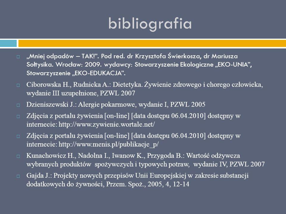 """bibliografia  """"Mniej odpadów – TAK!"""". Pod red. dr Krzysztofa Świerkosza, dr Mariusza Sołtysika. Wrocław: 2009. wydawcy: Stowarzyszenie Ekologiczne """"E"""