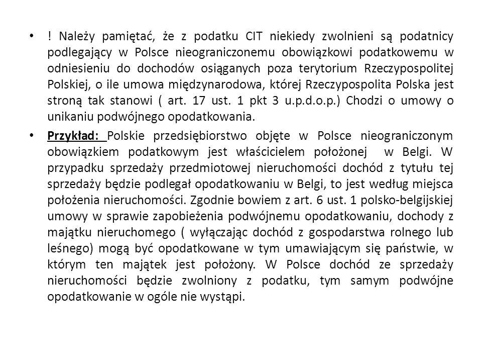 ! Należy pamiętać, że z podatku CIT niekiedy zwolnieni są podatnicy podlegający w Polsce nieograniczonemu obowiązkowi podatkowemu w odniesieniu do doc