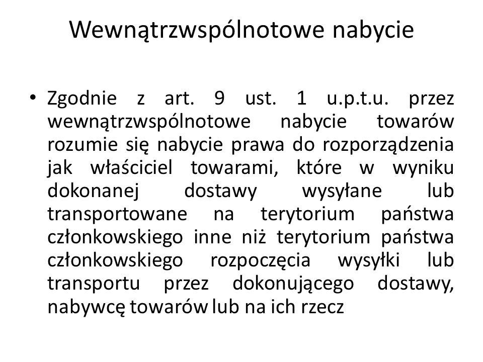Wewnątrzwspólnotowe nabycie Zgodnie z art. 9 ust.