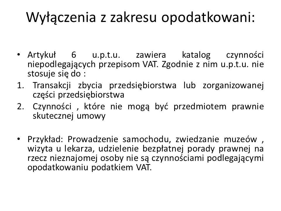 Wyłączenia z zakresu opodatkowani: Artykuł 6 u.p.t.u.