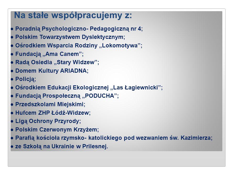"""Na stałe współpracujemy z: ● Poradnią Psychologiczno- Pedagogiczną nr 4; ● Polskim Towarzystwem Dyslektycznym; ● Ośrodkiem Wsparcia Rodziny """"Lokomotyw"""