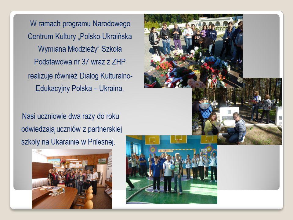 """W ramach programu Narodowego Centrum Kultury """"Polsko-Ukraińska Wymiana Młodzieży Szkoła Podstawowa nr 37 wraz z ZHP realizuje również Dialog Kulturalno- Edukacyjny Polska – Ukraina."""