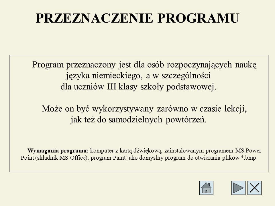 SPOSÓB PORUSZANIA SIĘ PO PROGRAMIE Przejdź do spisu treści. Pokaż poprzedni slajd. Pokaż następny slajd. Zakończ program. Program można również zakońc