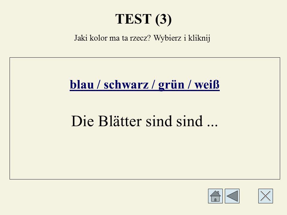 blau / schwarz / gelb / braun Kastanien sind... Jaki kolor ma ta rzecz Wybierz i kliknij TEST (3)