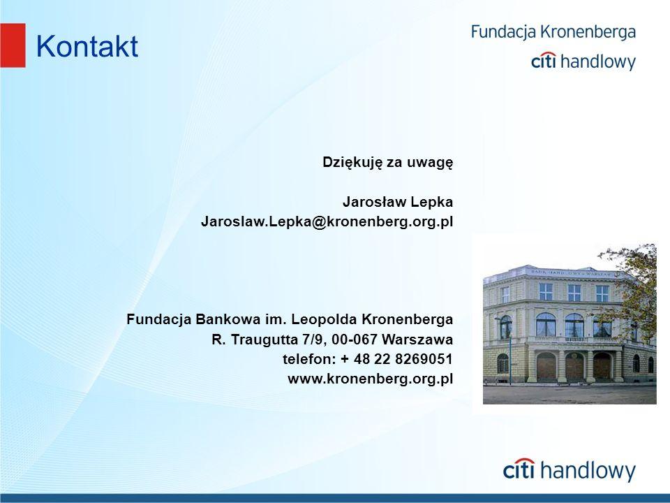 Kontakt Dziękuję za uwagę Jarosław Lepka Jaroslaw.Lepka@kronenberg.org.pl Fundacja Bankowa im.