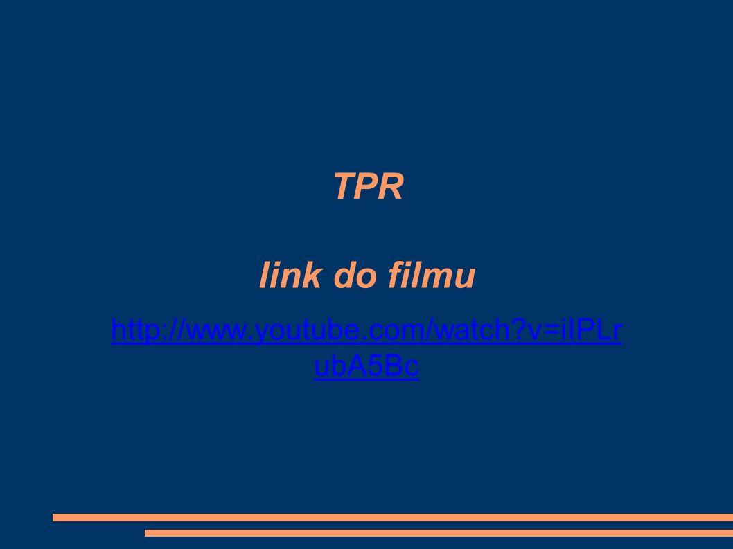 TPR link do filmu http://www.youtube.com/watch v=iIPLr ubA5Bc