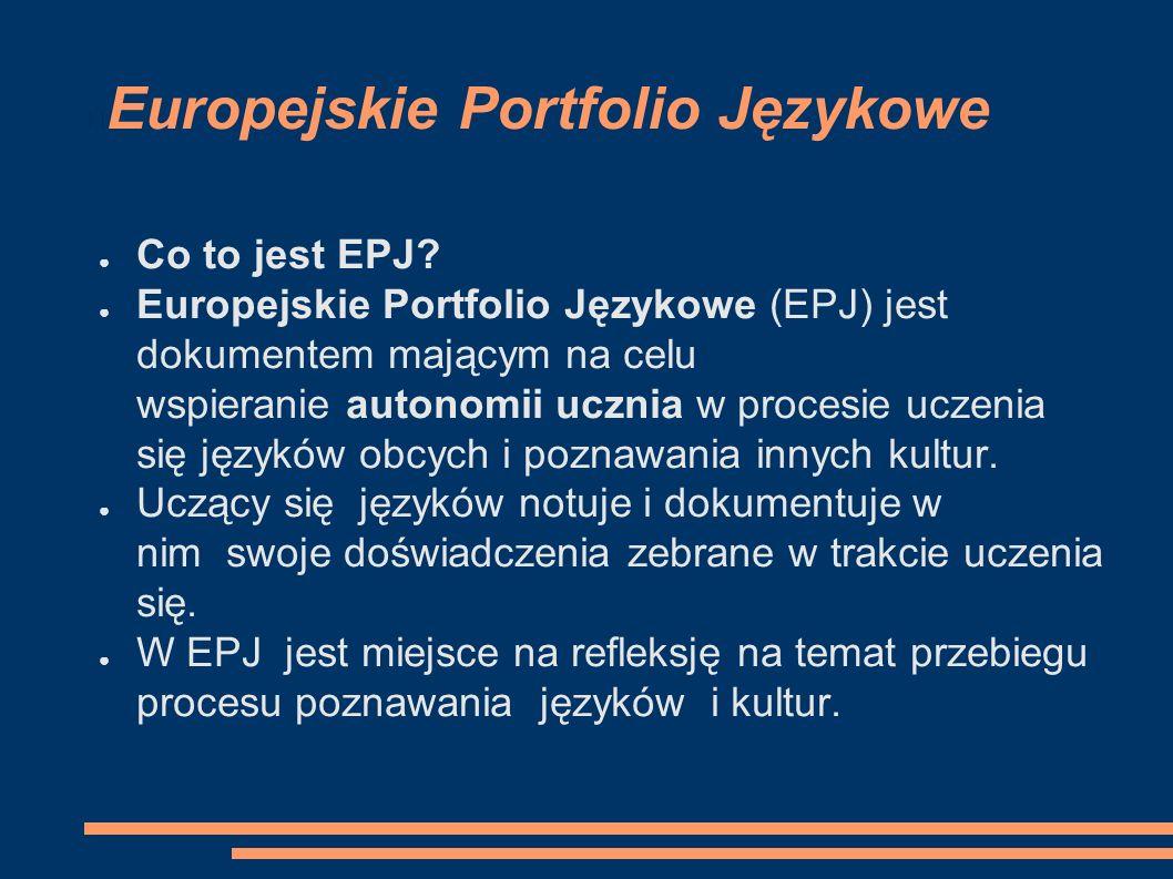 Europejskie Portfolio Językowe ● Co to jest EPJ.