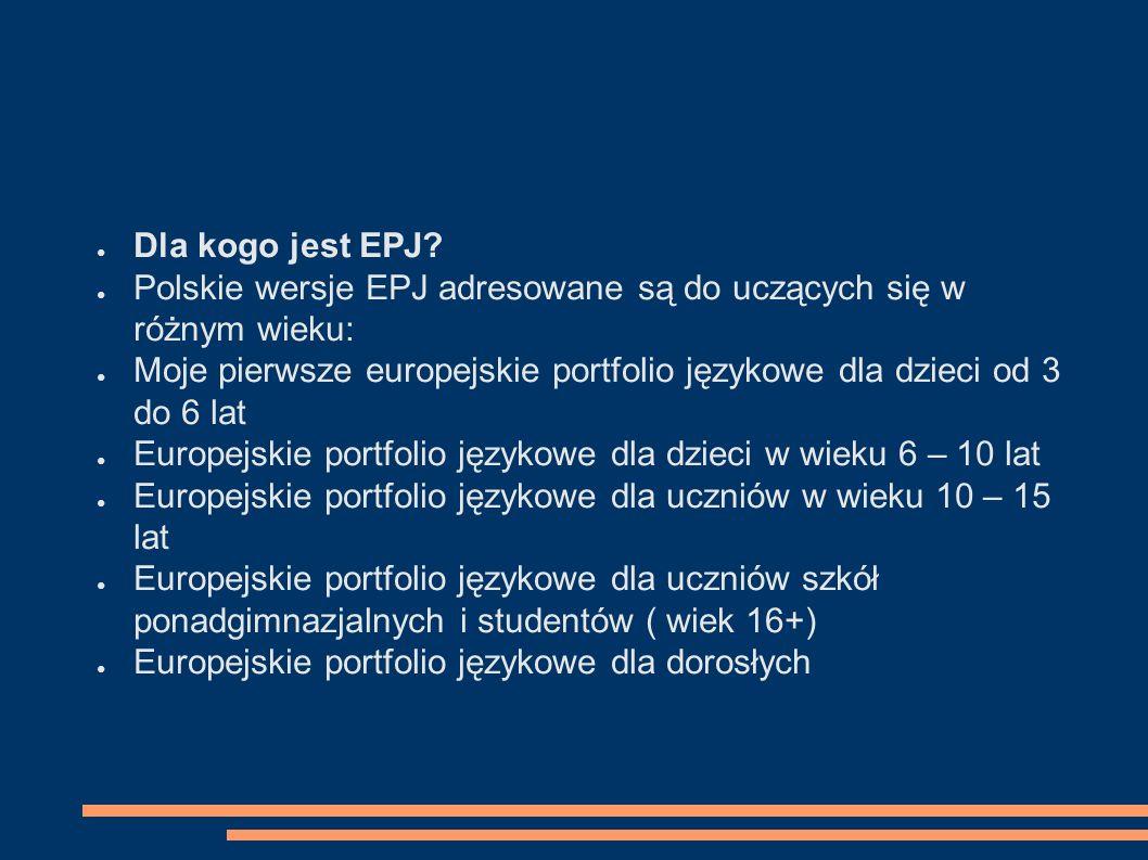EPJ - literatura ● http://portfoliojezykowe.wordpress.com/catego ry/budujemy-portfolio-epj/ ● portfoliojezykowe.wordpress.com ● http://www.ore.edu.pl